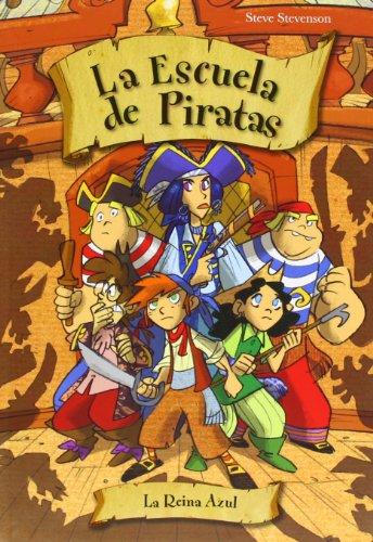 9788415235521: Escuela de Piratas 9. La reina azul (La escuela de piratas / The School of Pirates) (Spanish Edition)