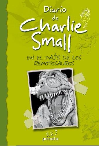 9788415235576: Charlie Small. En el pais de los Remotosauros (Spanish Edition) (Increibles Aventuras de Charlie Small)