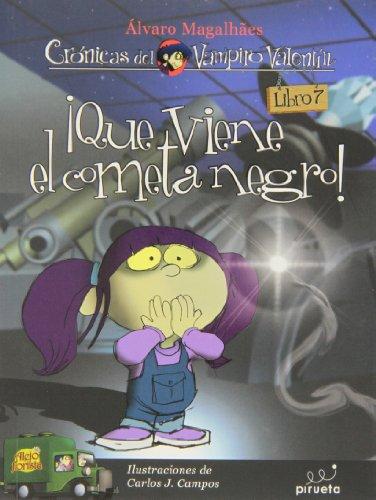 9788415235620: Vampiro Valentin 7. Que viene el cometa negro (Cronicas del Vampiro Valentin) (Spanish Edition)