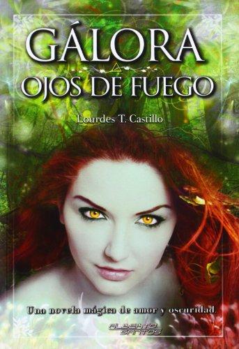 9788415238454: GALORA. OJOS DE FUEGO