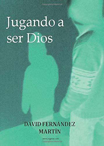 9788415240723: Jugando A Ser Dios
