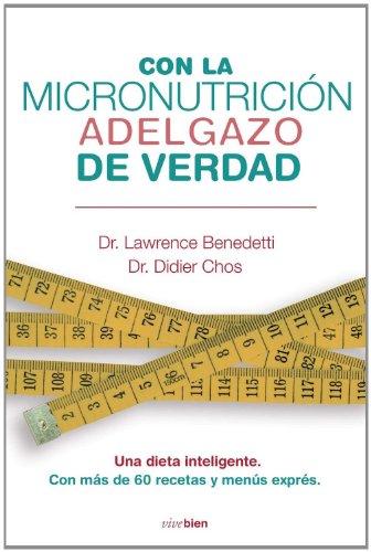 9788415242031: Con la micronutricion adelgazo de verdad (Vivebien) (Spanish Edition)