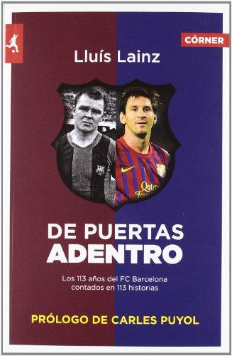 9788415242345: De puertas adentro: Los 113 años del Barça contados en 113 historias (Deportes (corner))