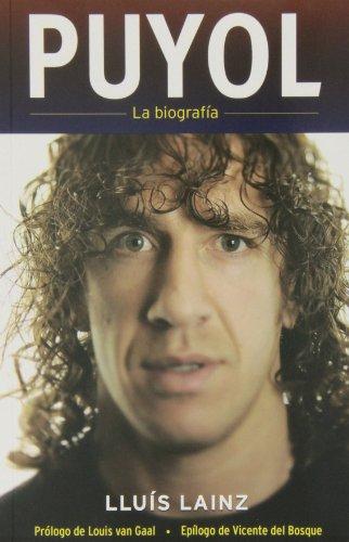 Puyol. La biografia (Spanish Edition) (Corner (Roca: Lluis Lainz