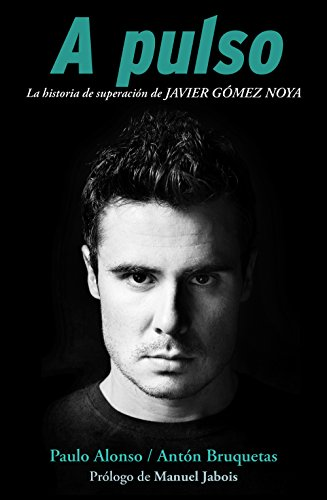 Biografía Javier Gómez Noya: Ant�n Bruquetas; Paulo Alonso