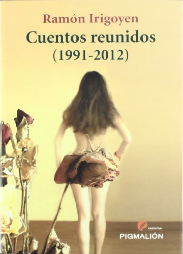 9788415244455: CUENTOS REUNIDOS 1991-2012 (Narrativa)