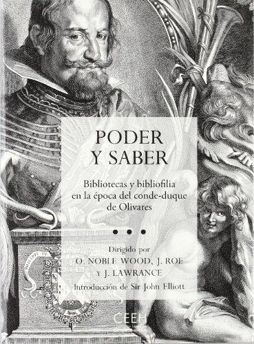 9788415245186: Poder y saber. Bibliotecas y bibliofilia en la época del conde-duque de Olivares (Confluencias)