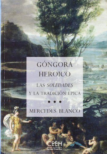 9788415245223: Gongora heroico. Las soledades y la tradición épica