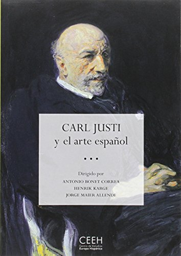 9788415245483: Carl Justi y el arte español