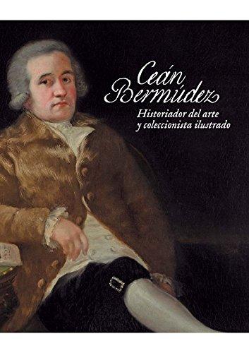 CEÁN BERMÚDEZ. HISTORIADOR DEL ARTE Y COLECCIONISTA: AA. VV.
