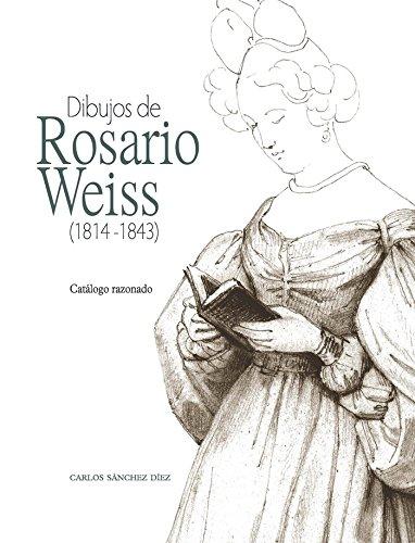 Dibujos de Rosario Weiss, 1814-1843 (Paperback): Carlos Sánchez Díez, Rosario Weiss