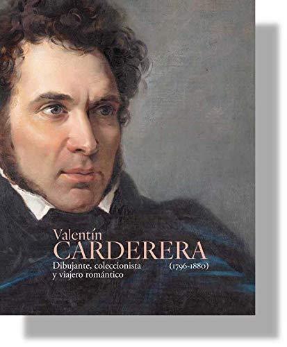 9788415245858: Valentín Carderera (1796-1880). Dibujante, coleccionista y viajero romántico