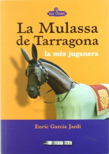9788415248392: La Mulassa de Tarragona (Els Titans)