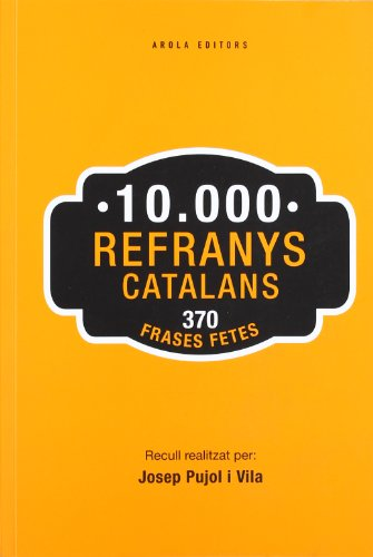 9788415248651: 10000 Refranys catalans: 370 Frases fetes