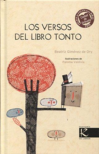 9788415250036: Los versos del libro tonto: III Premio Ciudad de Orihuela de Poesía para niño-as 2010