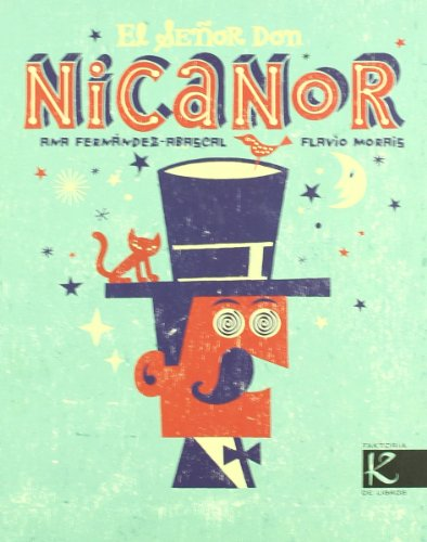 9788415250104: El senor Don Nicanor / Mr. Don Nicanor (Spanish Edition)