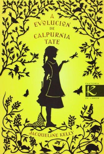 9788415250456: A evolución de Calpurnia Tate (Narrativa K)