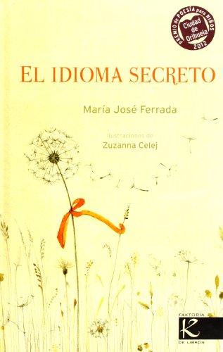 9788415250494: El Idioma Secreto (2012 - V Premio Internacional Ciudad De Orihuela Poesía Niños)