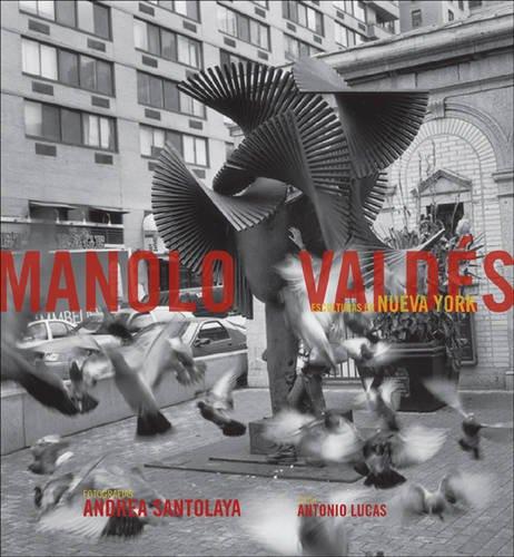 Manolo Valdes in New York: Antonio Lucas