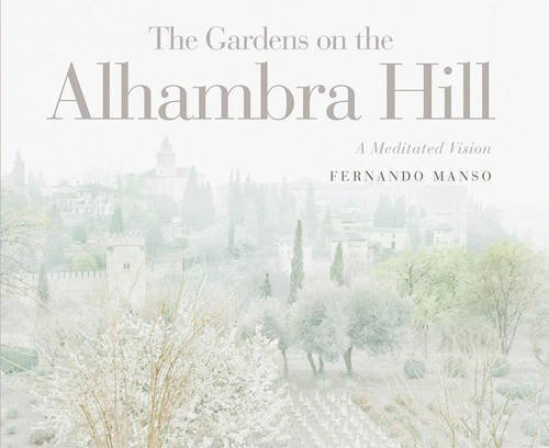 9788415253259: The Gardens on the Alhambra Hill: A Meditated Vision (English, German and Spanish Edition)