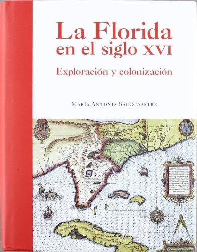 LA FLORIDA EN EL SIGLO XVI: MARIA ANTONIA SAINZ