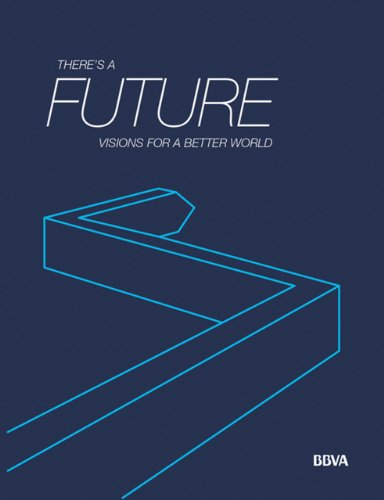 There's a Future : Visions for a: Al-Rodhan; Altman; Barrabes;