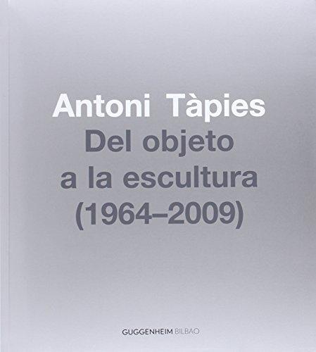 9788415253891: Antoni Tàpies, Del objeto a la escultura (1964-2002)
