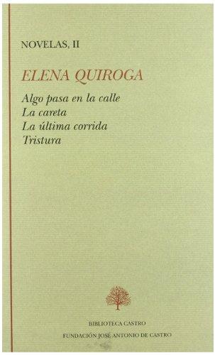 9788415255062: Novelas, II: Algo pasa en la calle. La careta. La última corrida. Tristura. Edición de Darío Villanueva.