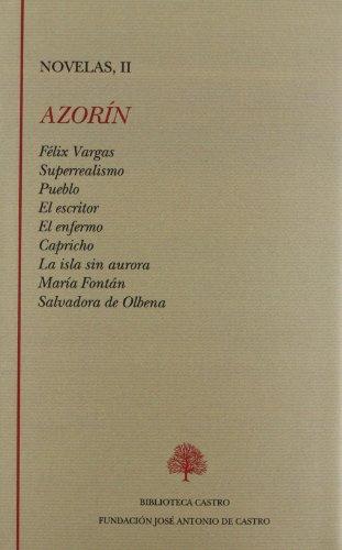 Novelas. Tomo II. Félix Vargas - Superrealismo: Azorín