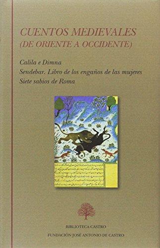9788415255413: Cuentos medievales. De Oriente a Occidente (Calila e Dimna. Sendebar. Libro de los engaños de las mujeres. Siete sabios de Roma) (Biblioteca Castro)