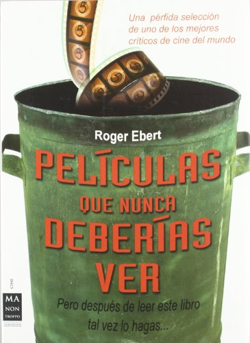 9788415256205: Películas que nunca deberías ver: Pero después de leer este libro tal vez lo hagas (Cine - Ma Non Troppo)
