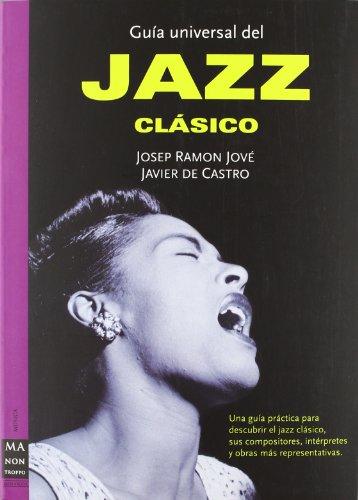 Guía universal del jazz clásico: Castro, Javier de;