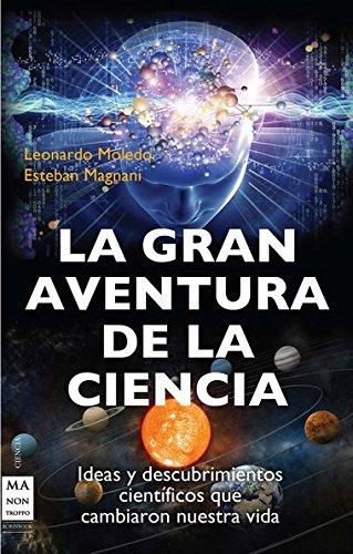 La gran aventura de la ciencia (Spanish: Moledo, Leonardo, Magnani,
