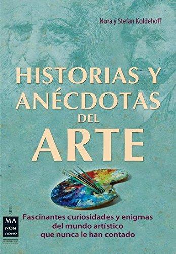 9788415256359: HISTORIAS Y ANÉCDOTAS DEL ARTE: Todo lo que no se suele encontrar en un libro sobre arte (Arte (ma Non Troppo))
