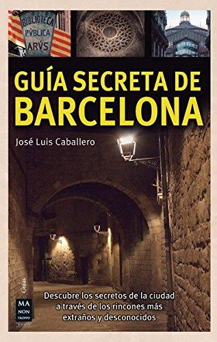 9788415256557: Guía Secreta De Barcelona. Descubre Los Secretos De La Ciudad A Través De Los Rincones Más Extraños Y Desconocidos (Descubre Tu Ciudad)