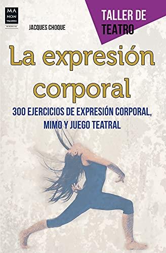 9788415256595: La expresión corporal (Taller de Teatro) (Spanish Edition)