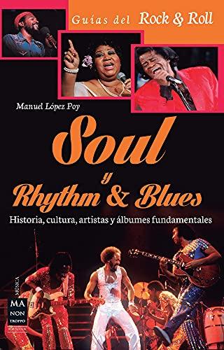 Soul y rhythm & blues (Música-Guías del Rock&Roll): L�pez Poy, Manuel