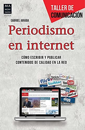 9788415256694: Periodismo E Internet. Cómo Aprovechar La Tecnología Para Hacer Periodismo Innovador Y De Calidad (Taller De Comunicacion)