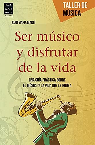 Ser Músico Y Disfrutar De La Vida: Marti, Joan Maria