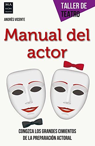 Manual del actor (Taller de teatro): Andrés Vicente