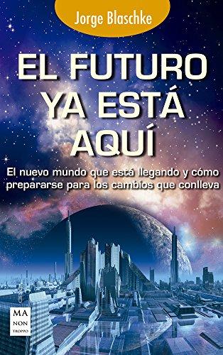 9788415256885: El futuro ya está aquí (Spanish Edition)
