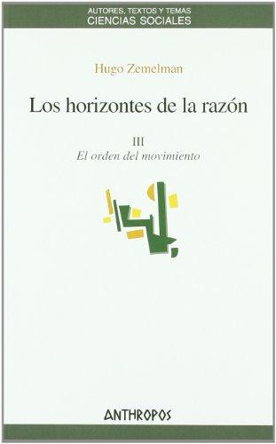 Los Horizontes de la Razon, Iii: el: Merino, Hugo Zemelman
