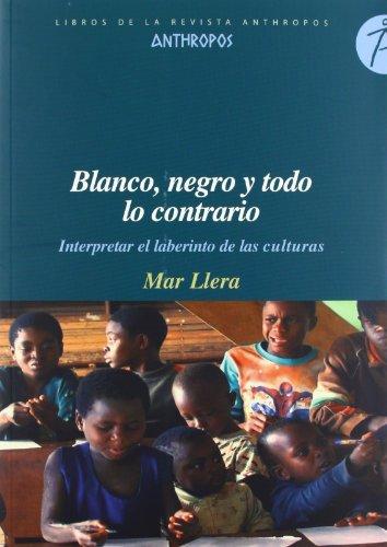 9788415260271: Blanco, Negro Y Todo Lo Contrario (Libros Revista Anthropos)