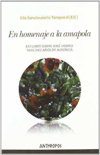 EN HOMENAJE A LA AMAPOLA: Estudios sobre José Hierro tras diez años de ausencia: ELIA...