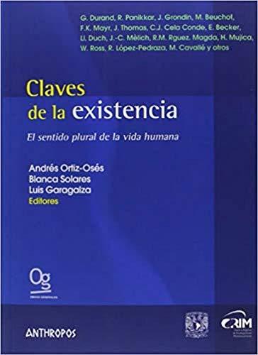 Claves de la Existencia: ANDRES; SOLARES, BLANCA; GORAGALZA, ORTIZ OSES