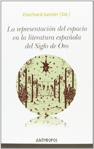 9788415260738: La representación del espacio en la literatura española del Siglo de Oro (Autores, Textos y Temas. Literatura)