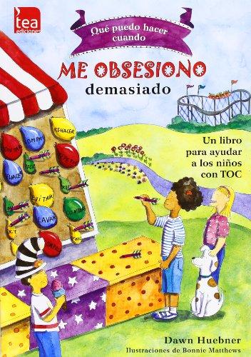 9788415262336: ¿Qué puedo hacer cuando me obsesiono demasiado?: Un libro para ayudar a los niños con TOC