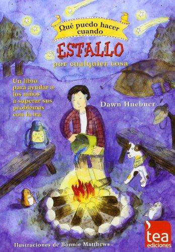 9788415262381: Estallo por cualquier cosa: un libro para ayudar a los niños a superar sus problemas con la ira