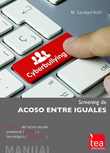 9788415262923: Cyberbullying, Screening de Acoso entre Iguales: Screening del acoso escolar presenciual (Bullying) y tecnológico (Cyberbuylling)