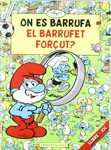 9788415267133: On es Barrufa el Barrufet Forçut? (Els Barrufets. Busca i Barrufa Forçut)